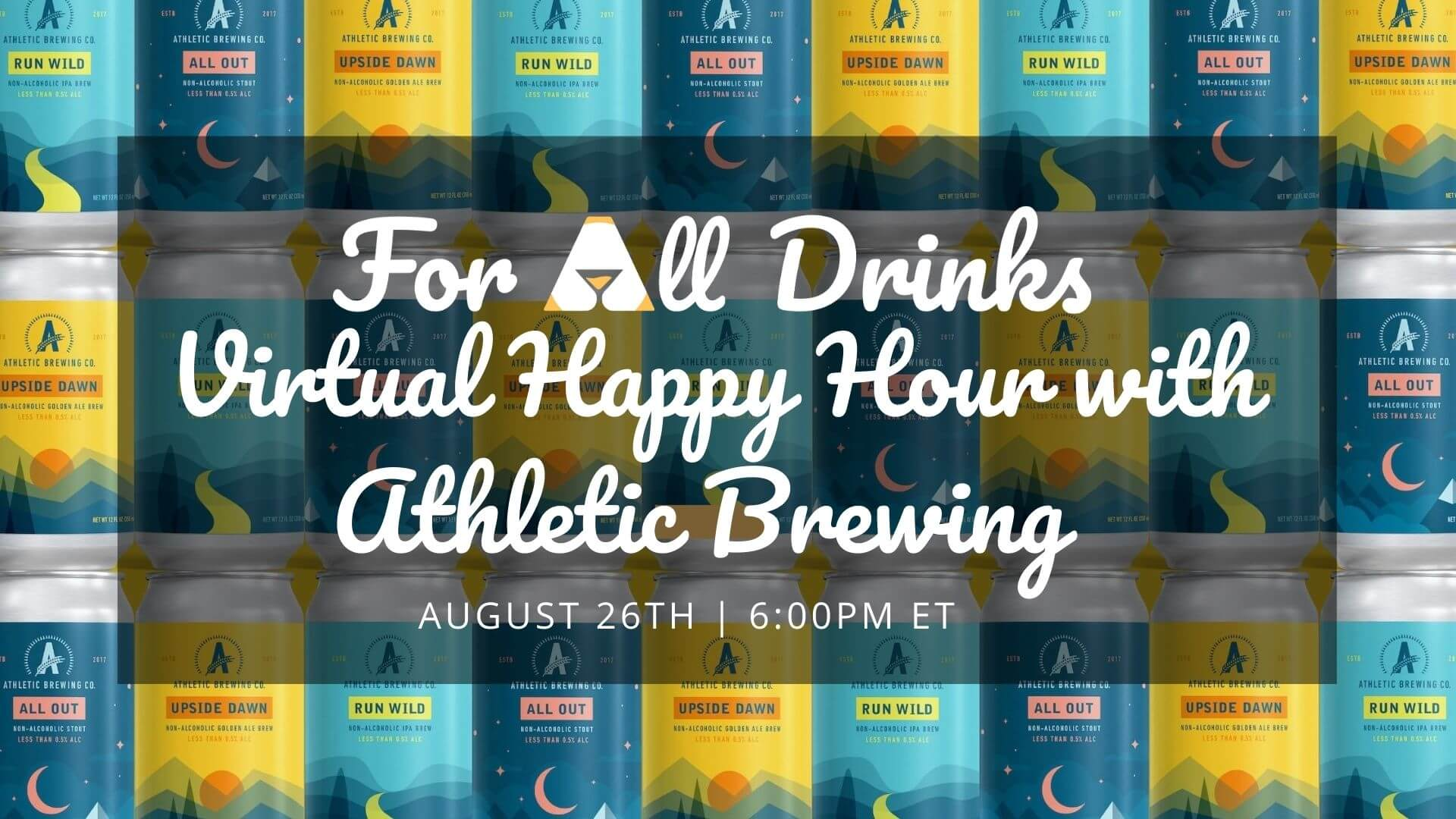 For All Drinks Virtual Happy Hour Athletic Brewing 26th